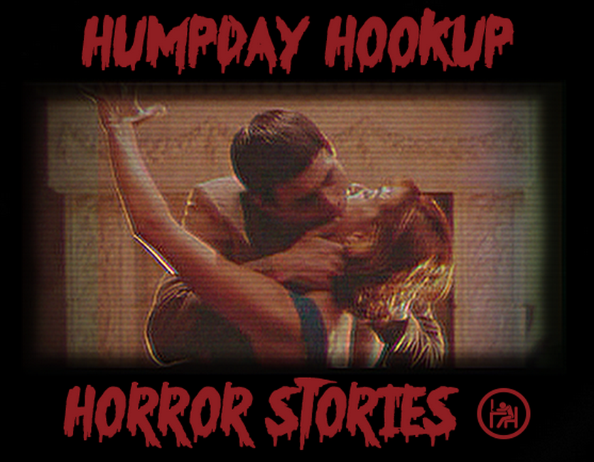 from Matthew humpday hookup horror stories